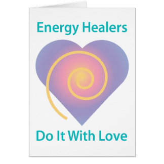 Healers Do It With Love Card