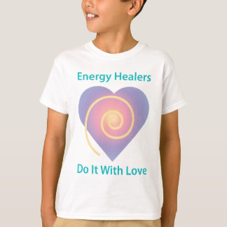 Healers Do It With Love T Shirts