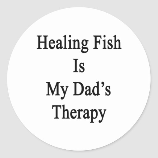 Healing Fish Is My Dad's Therapy Stickers