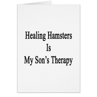 Healing Hamsters Is My Son's Therapy Card