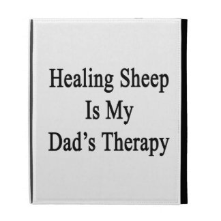 Healing Sheep Is My Dad s Therapy iPad Folio Covers