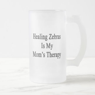 Healing Zebras Is My Mom's Therapy Glass Beer Mugs