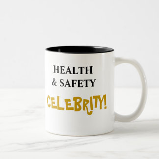 Health and Safety Celebrity! Add Your Name Two-Tone Coffee Mug