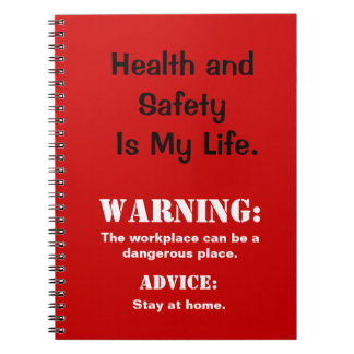 Health and Safety Funny Danger Sign & Slogan Notebook