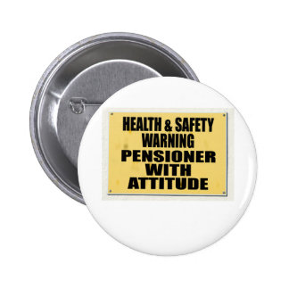 Health and Safety gone mad, Pensioner with Attitud 6 Cm Round Badge