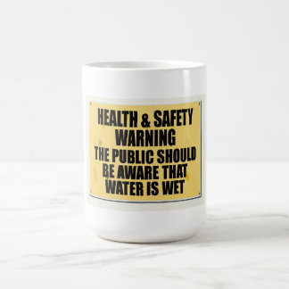 Health and Safety gone mad, water is wet. Basic White Mug