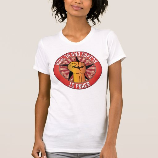 Health And Safety Is Power Tee Shirts