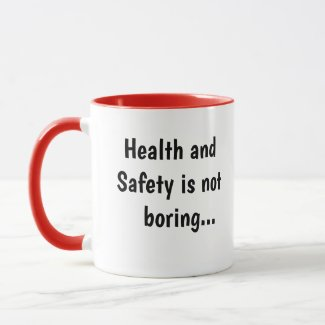 Health and Safety Not Boring Cruel Funny Quote