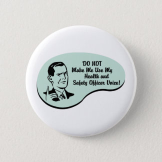 Health and Safety Officer Voice 6 Cm Round Badge