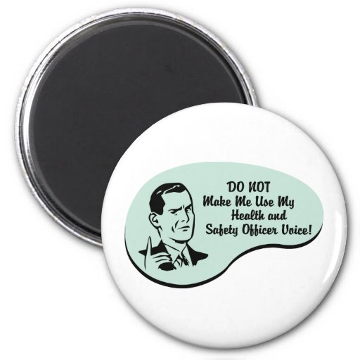 Health and Safety Officer Voice Fridge Magnets