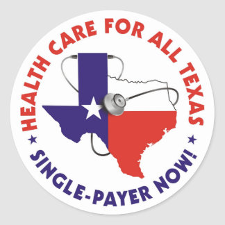 Health Care for All Texas Single Payer Now Sticker