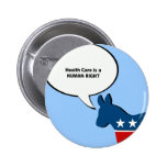 Health Care is a human right Pinback Button