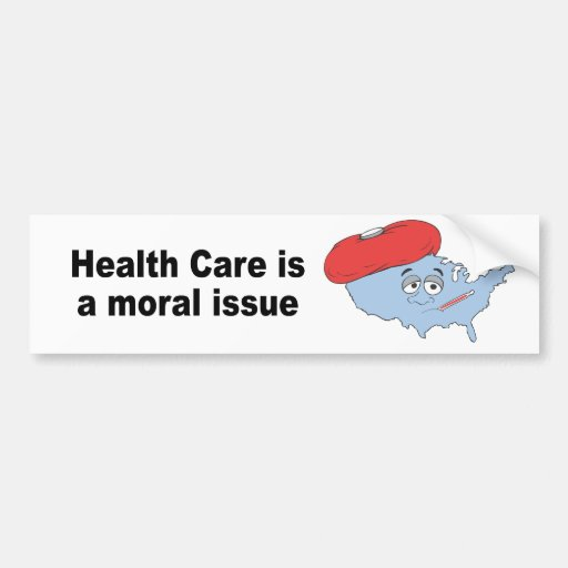 Health Care is a moral issue Bumper Stickers
