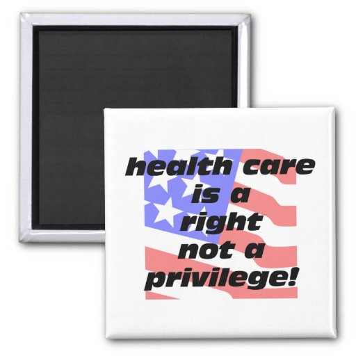 health care is a right refrigerator magnets