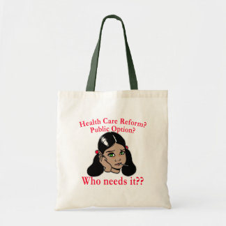Health Care Reform? Who Needs it? Bag