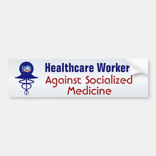 Health Care Workers Against Socialised Medicine Bumper Sticker