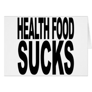 Health Food Sucks Greeting Card