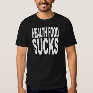 Health Food Sucks T-shirts
