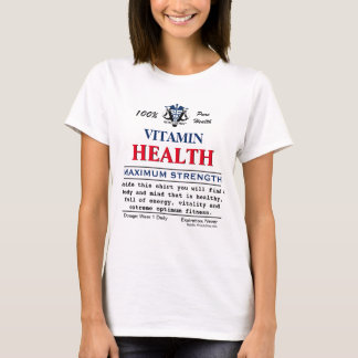 Health Inspirational Message by Vitaclothes™ T-Shirt