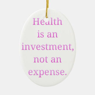 Health is an investment... christmas ornament