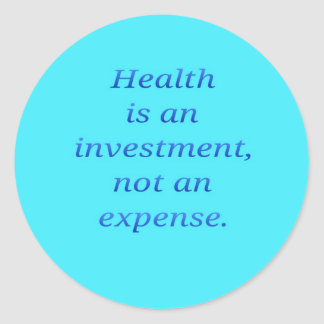 Health is an investment... classic round sticker
