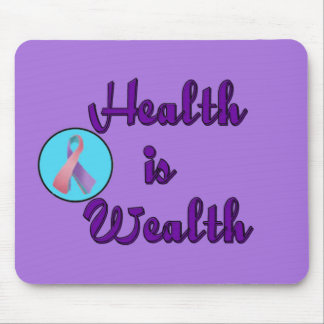 HEALTH IS WEALTH MOUSE MAT