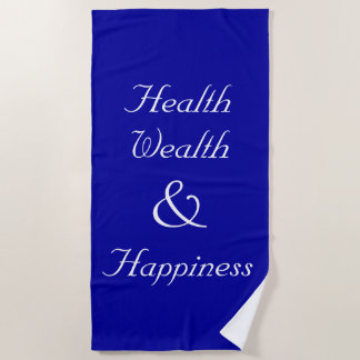 Health Wealth and Happiness Epic Beach Towel
