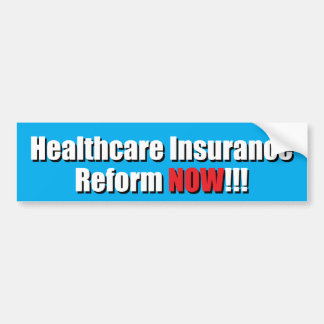 Healthcare Insurance Reform NOW!!! Bumper Sticker