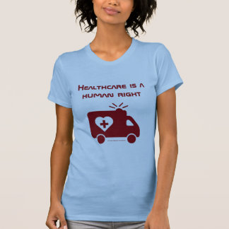 Healthcare is a Human Right - Women T-Shirt
