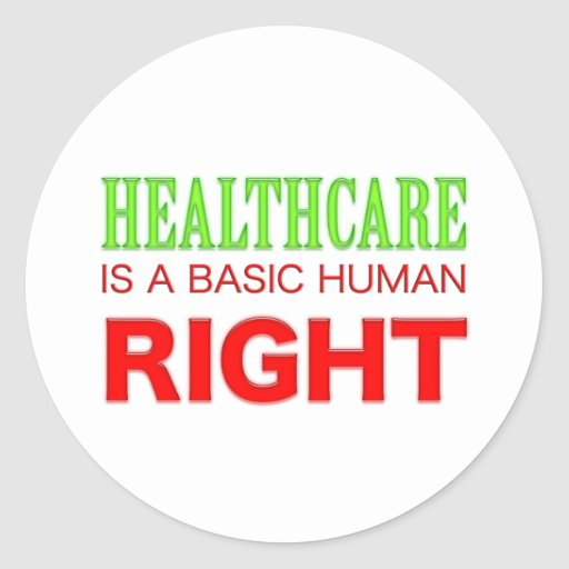 Healthcare is a right! Personalize background. Round Stickers