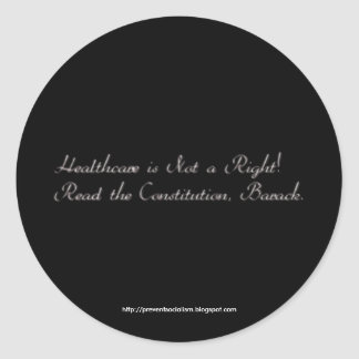 Healthcare not a Right Round Sticker
