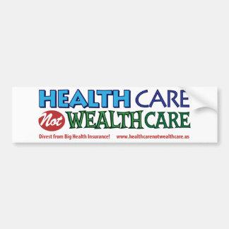 Healthcare not Wealthcare! 1 Bumper Sticker