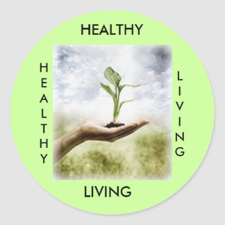 HEALTHY, LIVING, HEALTHY... ROUND STICKER