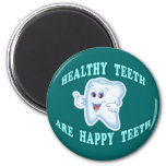 Healthy Teeth Are Happy Teeth 6 Cm Round Magnet