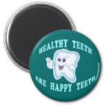 Healthy Teeth Are Happy Teeth 6 Cm Round Magnet