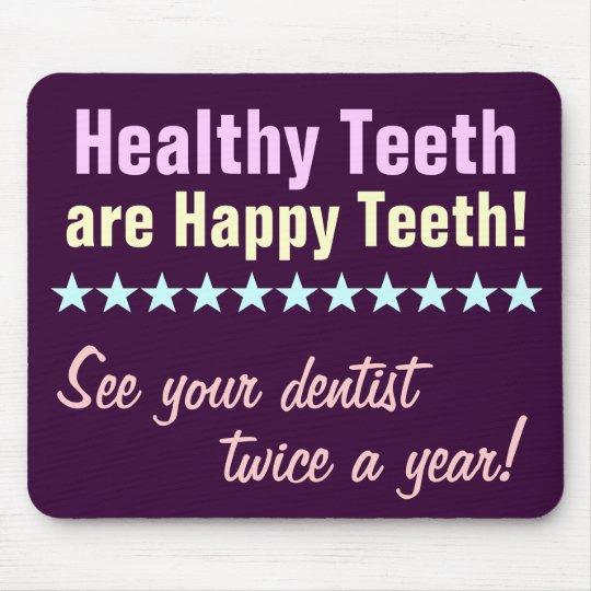 Healthy Teeth are Happy Teeth Mouse Mat