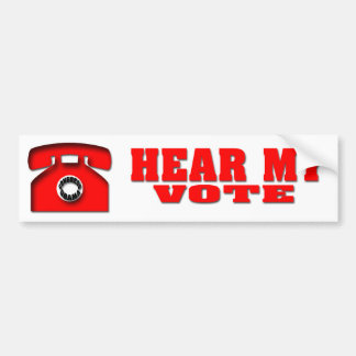Hear my Vote Bumper Sticker