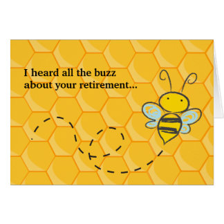Heard all the Buzz Cute Bee Retirement Greeting Card