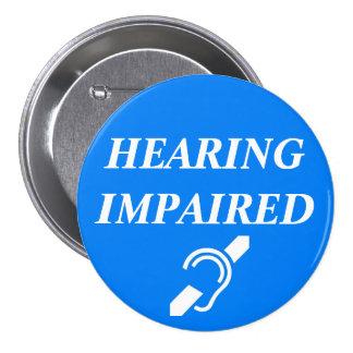 HEARING IMPAIRED 7.5 CM ROUND BADGE