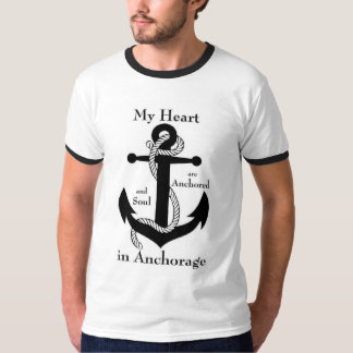 Heart and soul  Anchored in Anchorage Tee Shirts