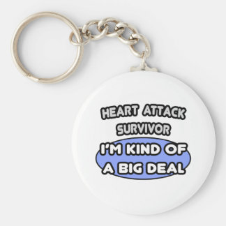 Heart Attack Survivor ... I'm Kind of a Big Deal Basic Round Button Key Ring