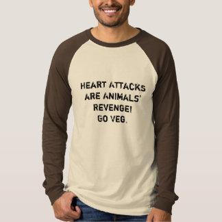 Heart Attacks are Animals' Revenge! Go Veg. T-Shirt