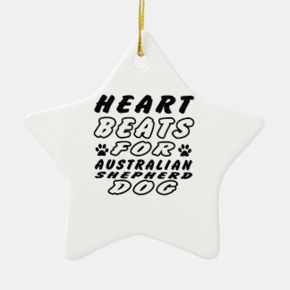 Heart Beats For Australian Shepherd Ceramic Star Decoration