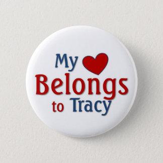 Heart belongs to Tracy 6 Cm Round Badge
