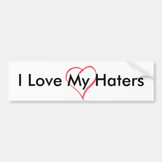heart, I Love My Haters Bumper Sticker