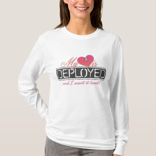 Heart Is Deployed T-Shirt