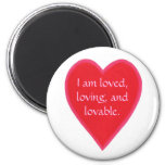 Heart magnets, I am loved, loving, and loveable.