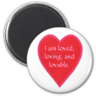 Heart magnets, I am loved, loving, and loveable. Magnet