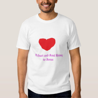 heart, My Heart and Soul Belong to Jesus Tshirt