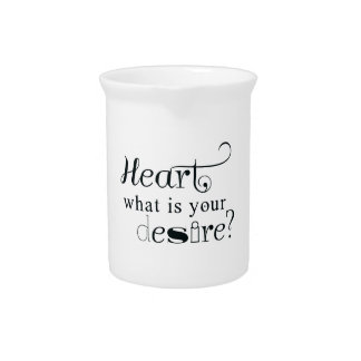 Heart, what is your desire? pitcher